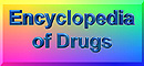Encyclopedia of Drugs